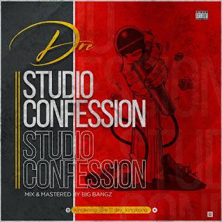 Dre – Studio Confession