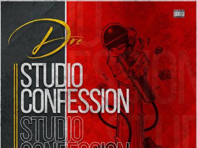 DOWNLOAD MP3: Dre – Studio Confession