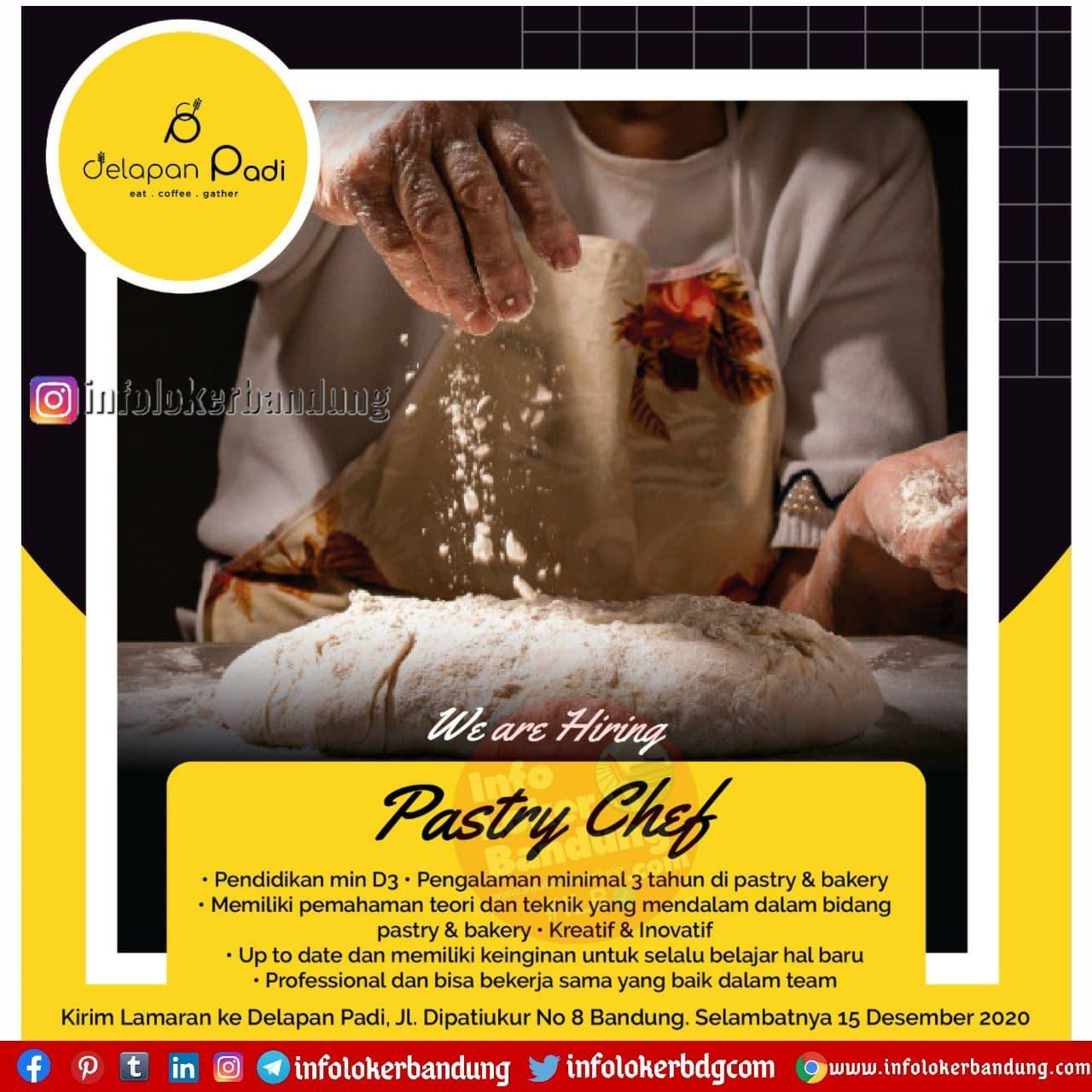 Lowongan Kerja Pastry Chef Delapan Padi Bandung Desember 2020