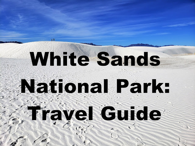 white sands national park travel guide new mexico