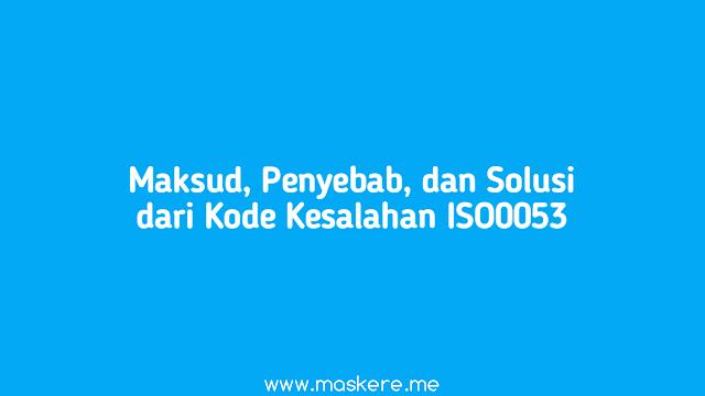 Maksud, Penyebab, dan Solusi Kode Kesalahan ISO0053