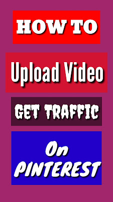Get traffic on pinterest uploading videos