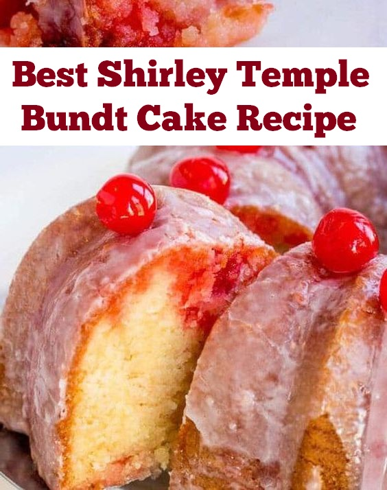 Best Shirley Temple Bundt Cake Recipe | Cake Recipes Easy, Cake Recipes Pound, Cake Recipes Funfetti, Cake Recipes Bundt, Cake Recipes Homemade, Cake Recipes Chocolate, Cake Recipes Birthday, Cake Recipes Dump,  Cake Recipes Healthy, Cake Recipes Layer, Cake Recipes Unique #cake #cakerecipe #bundtcake #dessert #dessertrecipe