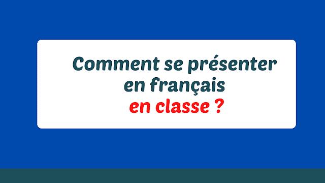 Comment se présenter en français en classe ?