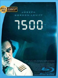 7500 (2019) HD [1080p] Latino [GoogleDrive] SilvestreHD