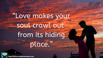 Love Makes Your Soul Crawl Out - Short Love Quotes