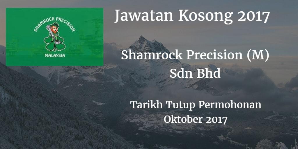 Jawatan Kosong Shamrock Precision (M) Sdn. Bhd Oktober 2017