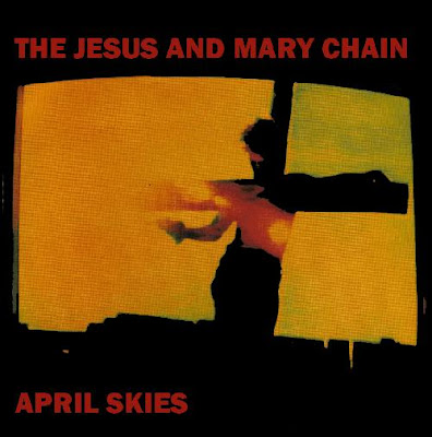 The Jesus & Mary Chain - April skies