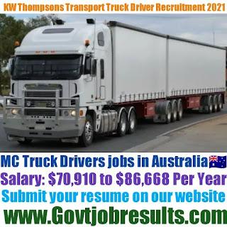 KW Thompsons Transport MC Truck Driver Recruitment 2021-22