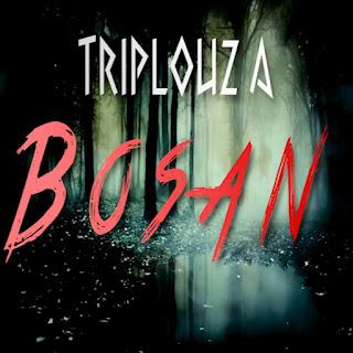 Triplouz A - Bosan MP3
