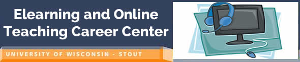 ELearning and Online Teaching Career Center University of Wisconsin Stout