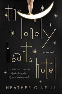 The Lonely Hearts Hotel, Heather O'Neill