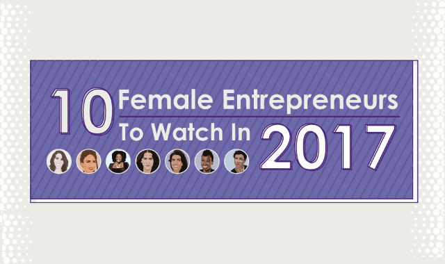 10 Female Entrepreneurs to Watch in 2017