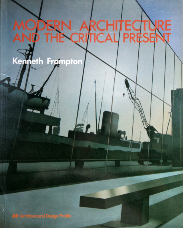 Modern Architecture and the Critical Present