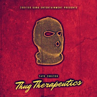 Thug Therapeutics Full EP by Taye Zooited