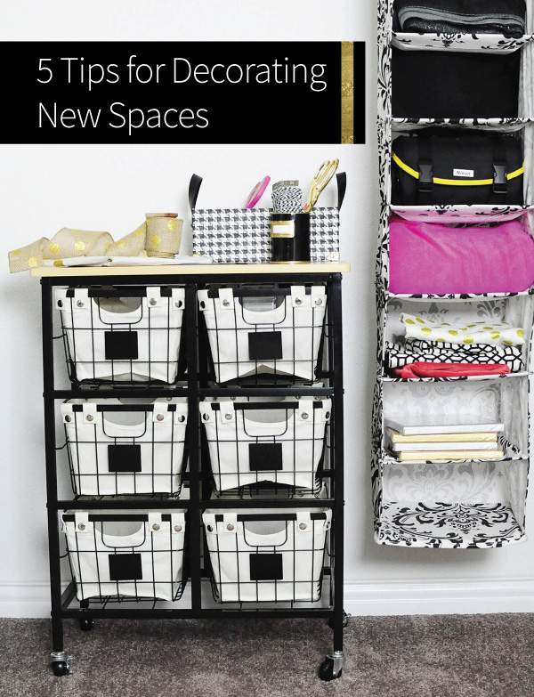 Five tips for decorating new spaces- great ideas that are easy, affordable and apply to nearly any space.