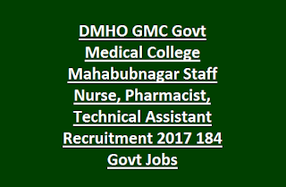 DMHO GMC Govt Medical College Mahabubnagar Staff Nurse, Pharmacist, Technical Assistant Recruitment 2017 184 Govt Jobs