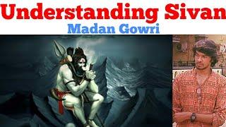 Understanding Sivan | Tamil | Madan Gowri