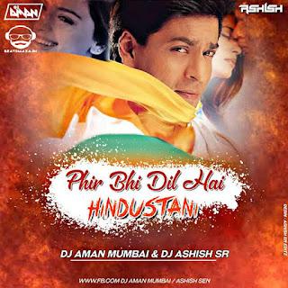 Dil Hai Hindustani (Remix) - Dj Aman X Dj Ashish SR