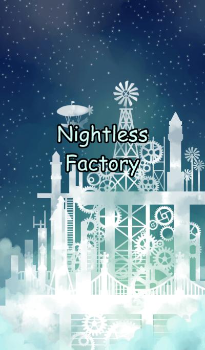 Nightless Factory
