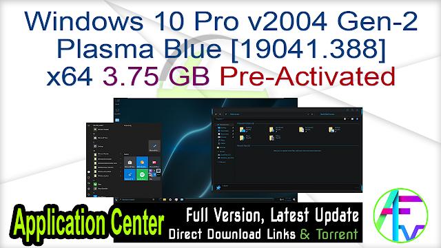 Windows 10 Pro v2004 Gen-2 Plasma Blue [19041.388] x64 Pre-Activated
