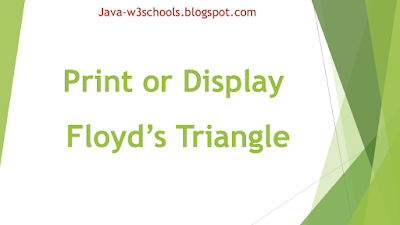 Java Program to Print or Display Floyd's Triangle With Example Output
