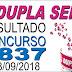 Resultado da Dupla Sena concurso 1837 (08/09/2018) ACUMULOU!!!