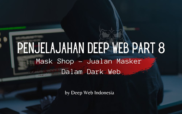 Penjelajahan Deep Web Part 8