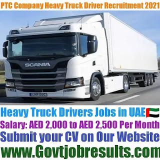 PTC Company Heavy Truck Driver Recruitment 2021-22