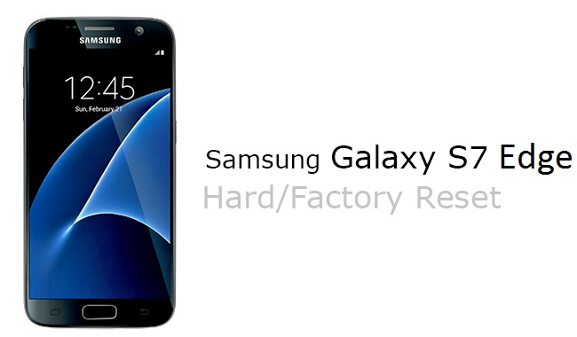 Social Media Help: How to Factory Reset Samsung Galaxy S7 Edge