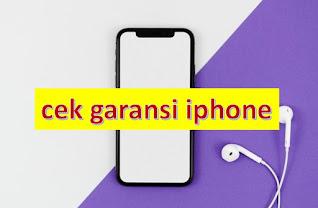 cara cek garansi iphone via online