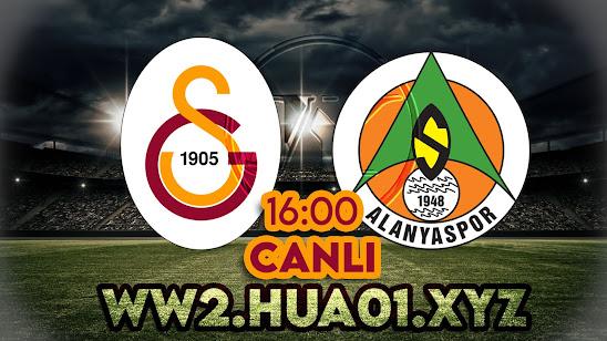 Galatasaray – Alanyaspor maçını canlı izle