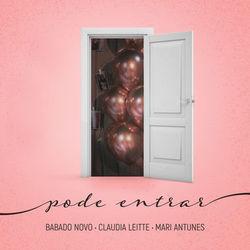 Baixar Pode Entrar - Babado Novo Part. Claudia Leitte e Mari Antunes Mp3