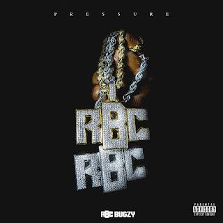 New Music: RBC Bugzy - Pressure