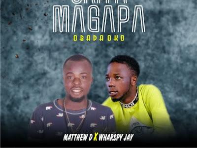 DOWNLOAD MP3: Matthew D Ft Wharspy Jay – Orita Magapa Base? Obada Oko
