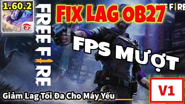 Tải về fix lag free fire ob27 v3