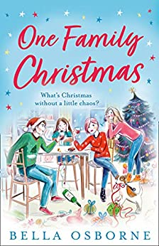 One Family Christmas: The most feel-good and funny Christmas romance fiction read of 2020 by Bella Osborne