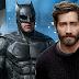 Rumor: Jake Gyllenhaal podría sustituir a Ben Affleck como Batman