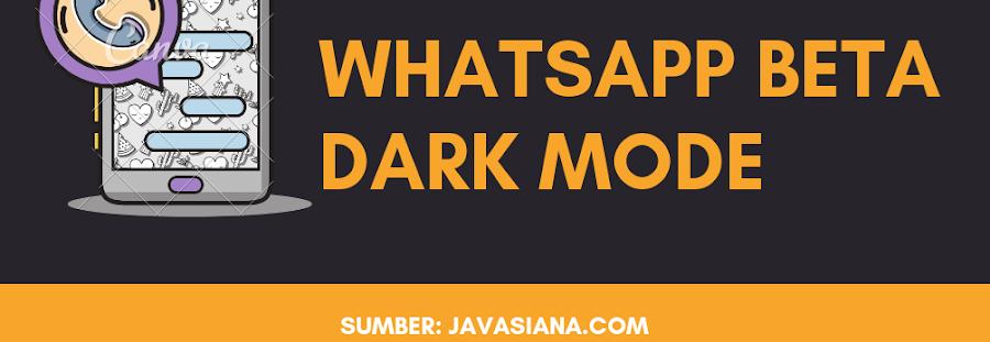 Cara Aktifkan Dark Mode di Aplikasi Whatsapp Versi Beta