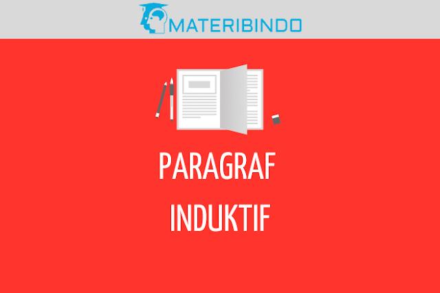 Paragraf Induktif: Pengertian, Ciri, Jenis, & Contohnya
