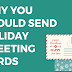 Why You Should Send Holiday Greeting Cards #infographic