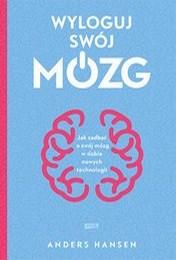 https://lubimyczytac.pl/ksiazka/4907701/wyloguj-swoj-mozg-jak-zadbac-o-swoj-mozg-w-dobie-nowych-technologii