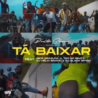 Preto Show - Tá Baixar (feat. Teo no Beats, Mids Brazuca, Dj Helio Baiano & Dj Black Spygo)