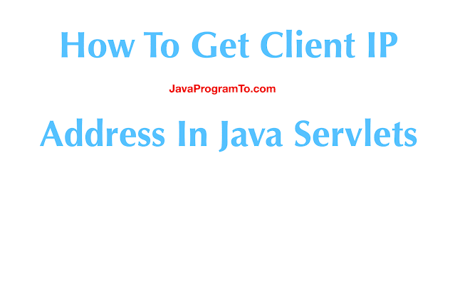 How To Get Client IP Address In Java Servletsq