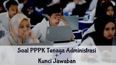 Soal PPPK Tenaga Administrasi dan Kunci Jawabannya