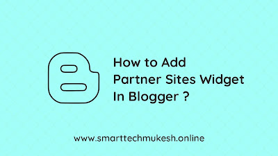 How to Add Partner Sites Widget in Blogger