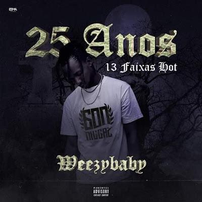 Weezy Baby - 25 Anos Hot (Álbum) Download Mp3,Baixar Mp3, Baixar 2020, baixar nova musica, 2020, 2019, Download Grátis