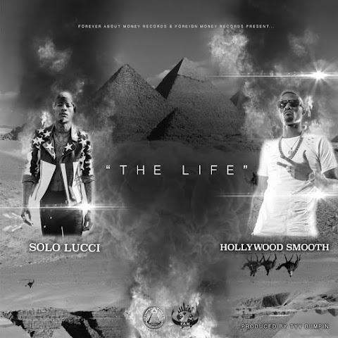SONG REVIEW: Hollywood Smooth - The Life ft. Solo Lucci