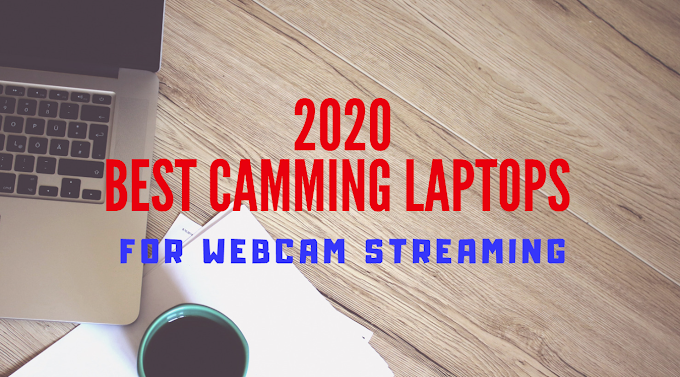 Best Camming Laptops For Webcam Streaming 2020