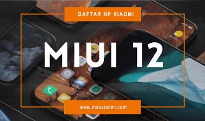 Daftar Rilis HP Xiaomi MIUI 12